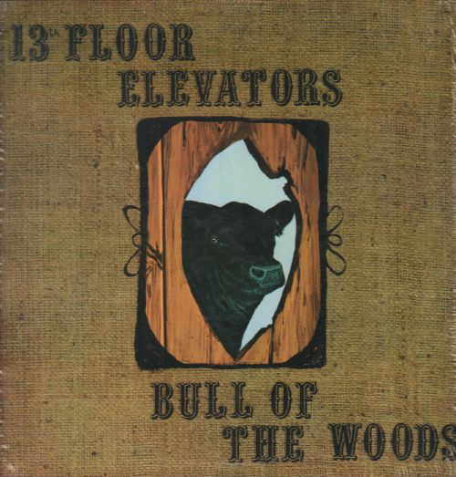 The 13th Floor Elevators — Bull of the Woods
