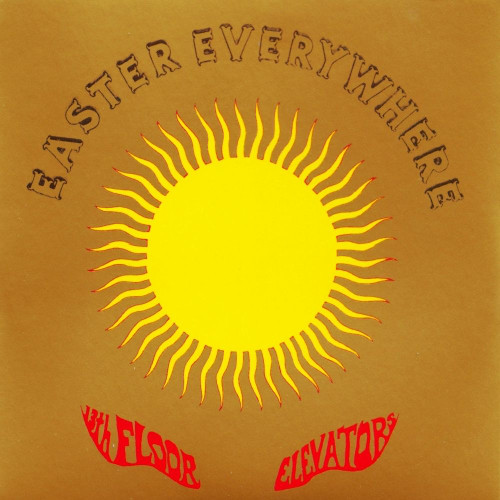 The 13th Floor Elevators — Easter Everywhere