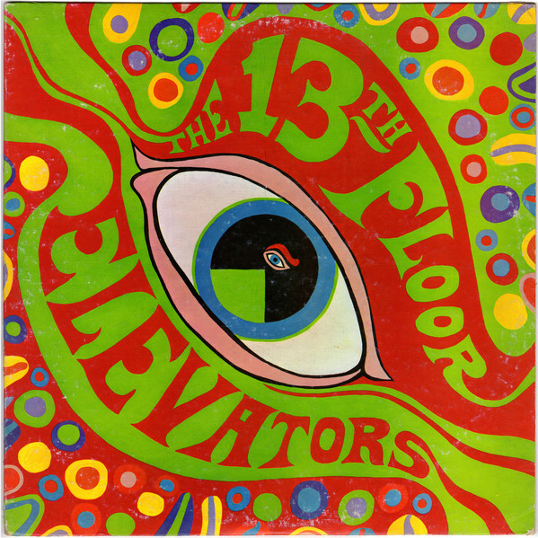 The 13th Floor Elevators — The Psychedelic Sounds of The 13th Floor Elevators