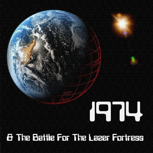 1974 — 1974 & The Battle for the Lazer Fortress