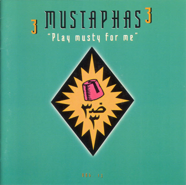 3 Mustaphas 3  — Play Musty for Me