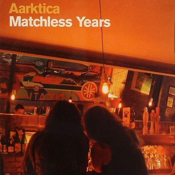 Aarktica — Matchless Years