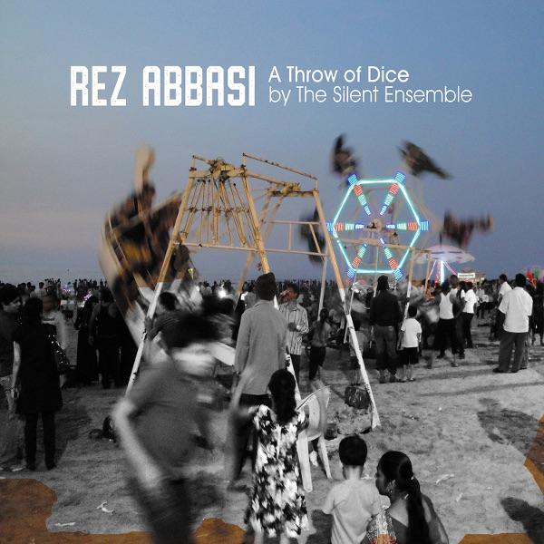 Rez Abbasi / The Silent Ensemble — A Throw of Dice