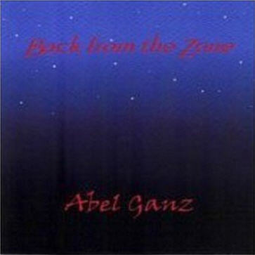 Abel Ganz — Back From The Zone