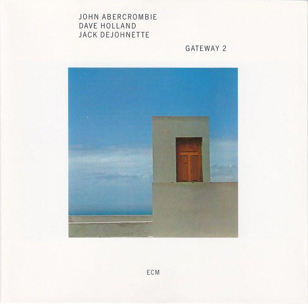 John Abercrombie / Dave Holland / Jack DeJohnette — Gateway 2