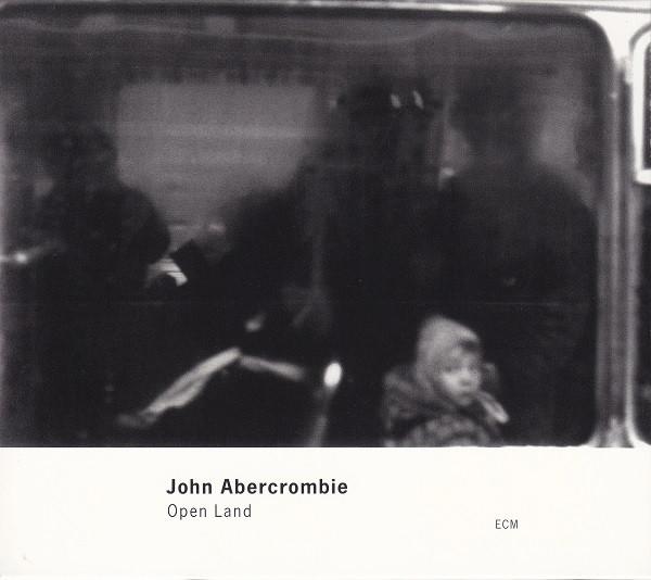John Abercrombie — Open Land