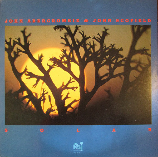 John Abercrombie & John Scofield — Solar
