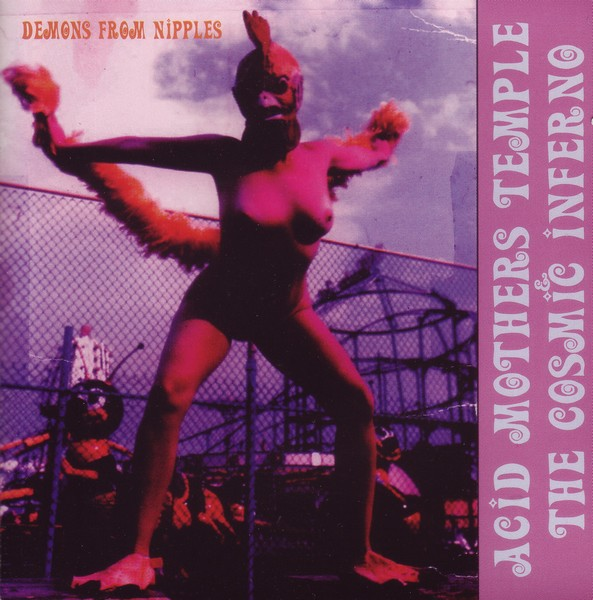 Acid Mothers Temple & the Cosmic Inferno — Demons from Nipples