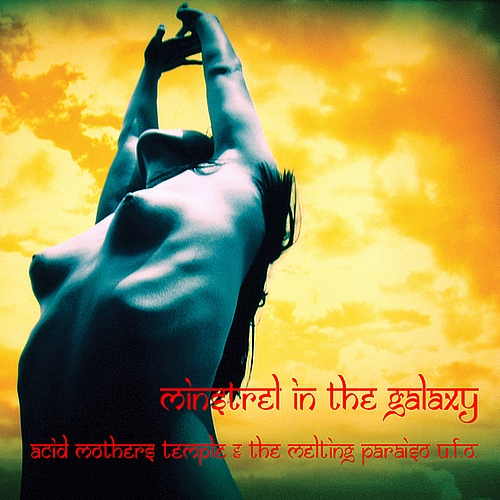 Acid Mothers Temple & the Melting Paraiso U.F.O. — Mistrel in the Galaxy