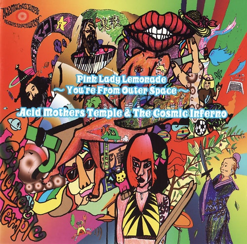 Acid Mothers Temple & the Cosmic Inferno — Pink Lady Lemonade - You're from Outer Space