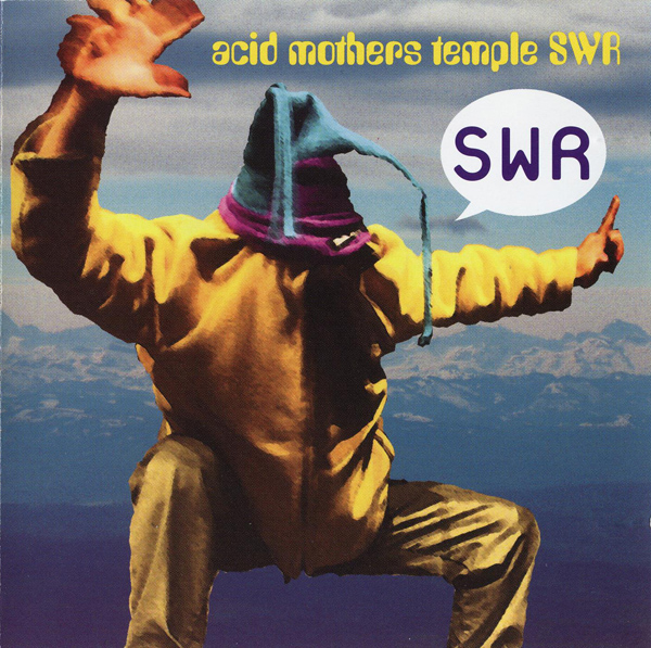 Acid Mothers Temple SWR — SWR