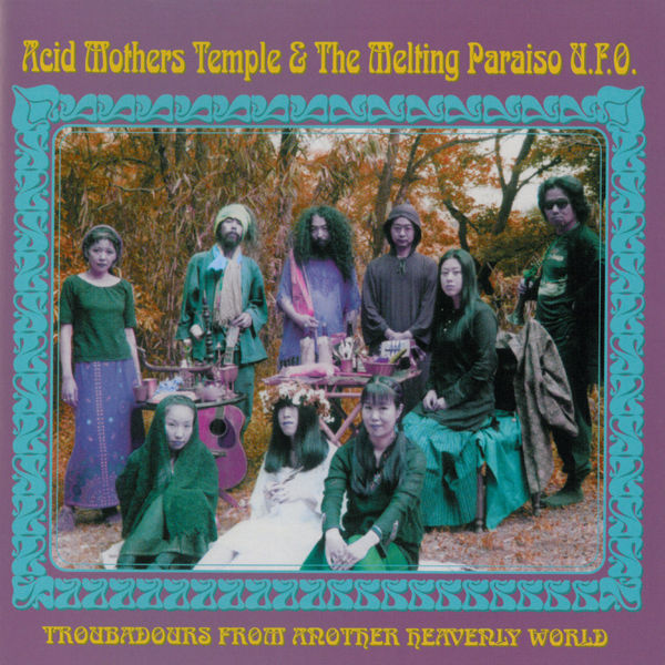 Acid Mothers Temple & the Melting Paraiso U.F.O. — Troubadours from Another Heavenly World
