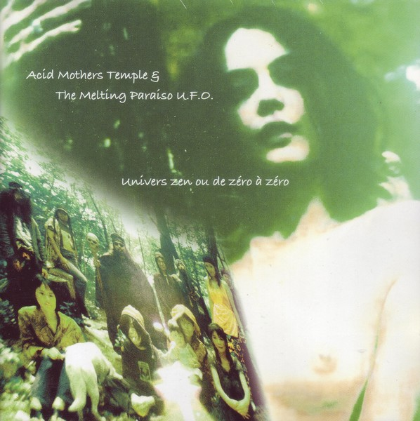 Acid Mothers Temple & the Melting Paraiso U.F.O. — Univers Zen Ou De Zéro à Zéro