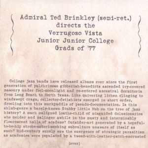 Admiral Ted Brinkley (semi-ret.) — Directs the Verrugoso Vista Junior Junior College Grads of '77
