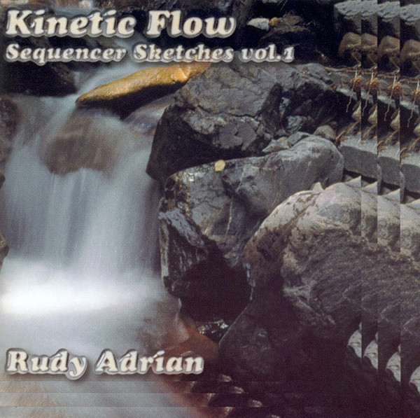Rudy Adrian — Kinetic Flow - Sequencer Sketches Vol. 1