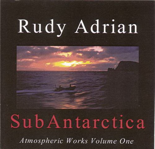 Rudy Adrian — SubAntarctica - Atmospheric Works Vol. 1