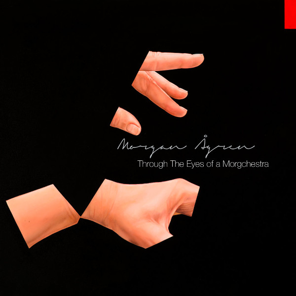 Morgan Ågren — Through the Eyes of a Morgchestra