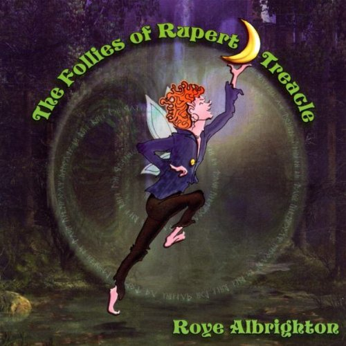 Roye Albrighton — The Follies or Rupert Treacle