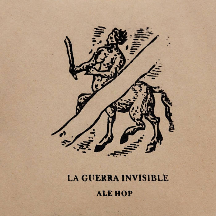 Ale Hop — La Guerra Invisible
