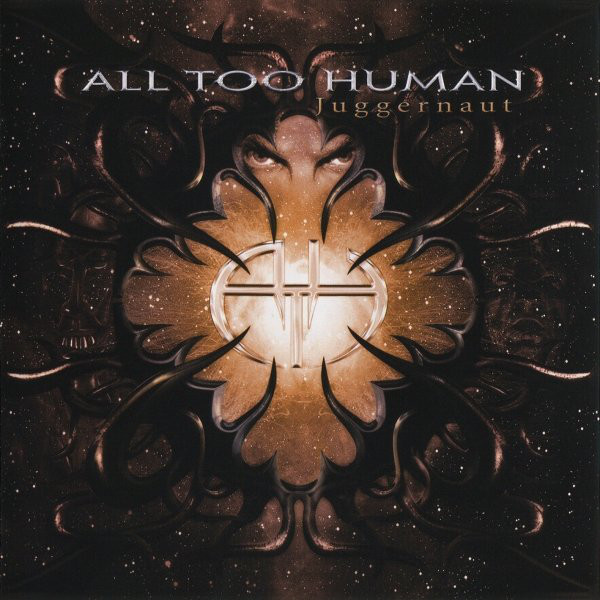 All Too Human — Juggernaut