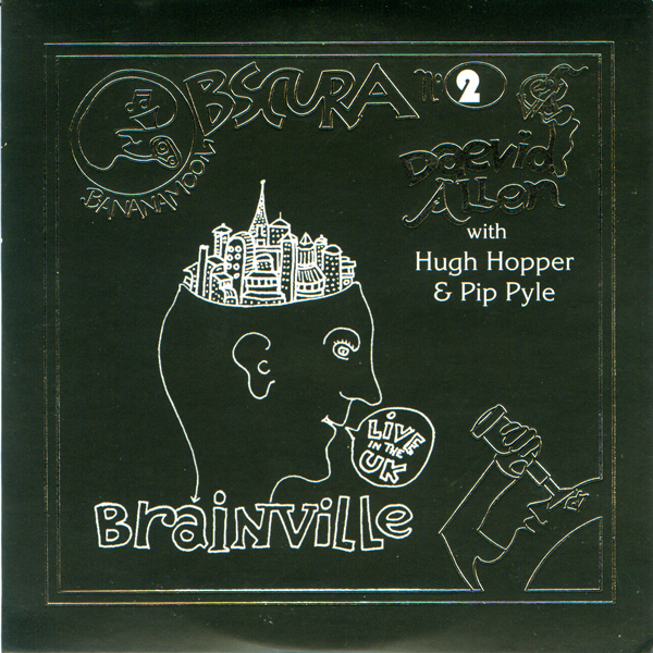 Daevid Allen with Hugh Hopper and Pip Pyle — Brainville: Live in the UK