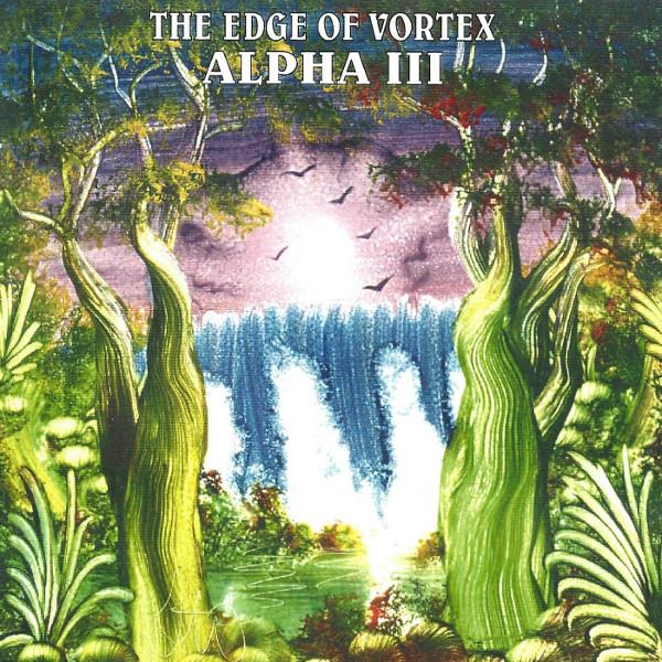 Alpha III — The Edge of Vortex