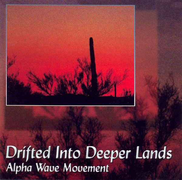 Alpha Wave Movement  — Drifted into Deeper Lands