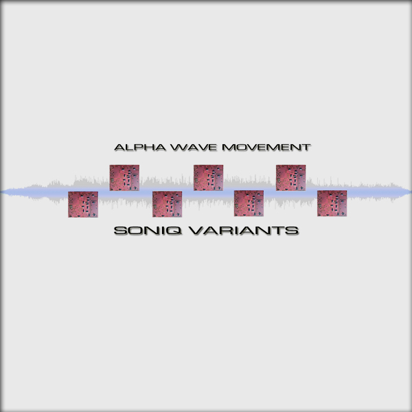Alpha Wave Movement — Soniq Variants
