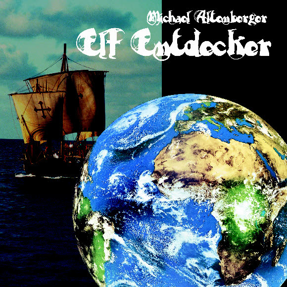 Michael Alterberger — Elf Entdecker (Eleven Explorers)