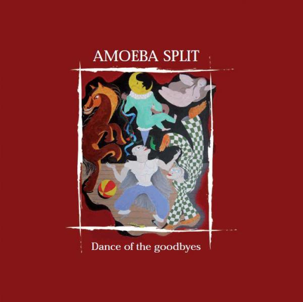 Amoeba Split — Dance of the Goodbyes