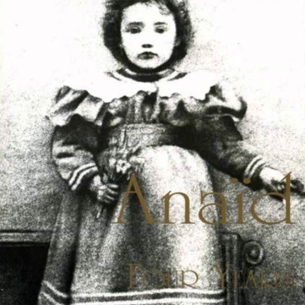 Anaïd — Four Years