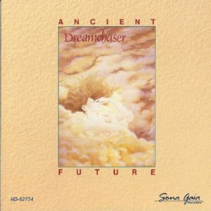 Ancient Future — Dreamchaser