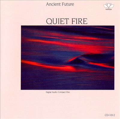 Ancient Future — Quiet Fire