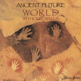 Ancient Future — World without Walls