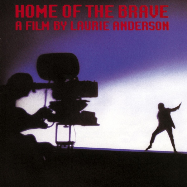 Laurie Anderson — Home of the Brave