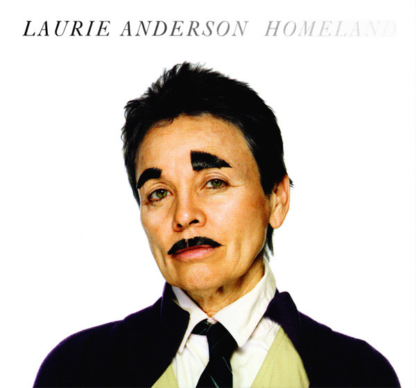 Laurie Anderson — Homeland