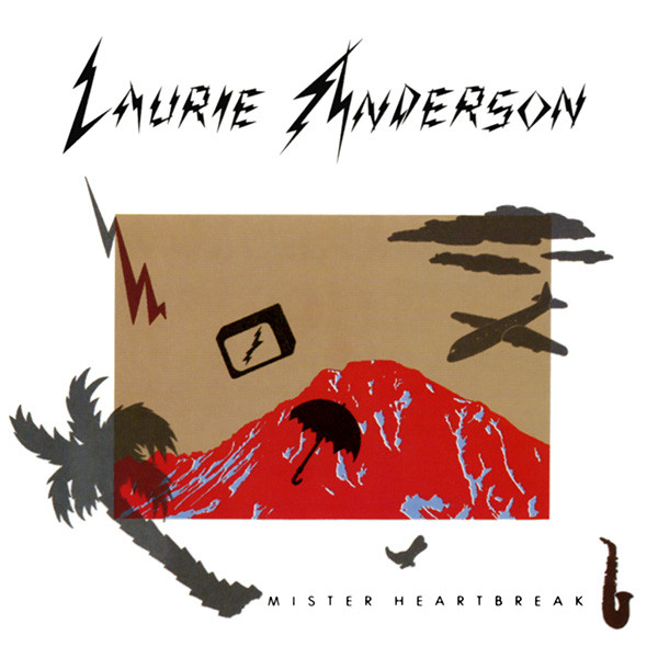 Laurie Anderson — Mister Heartbreak