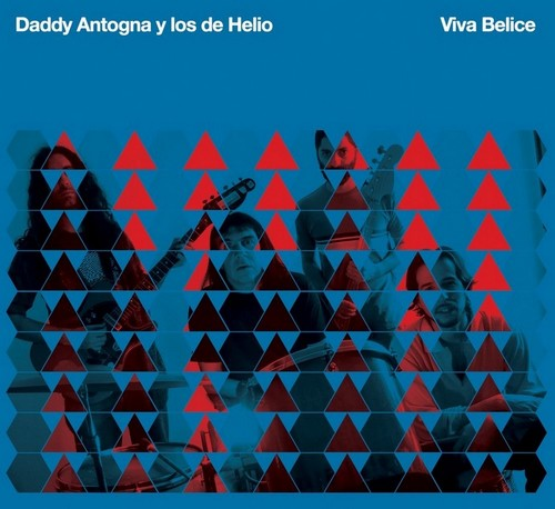 Daddy Antogna y los de Helio — Viva Belice