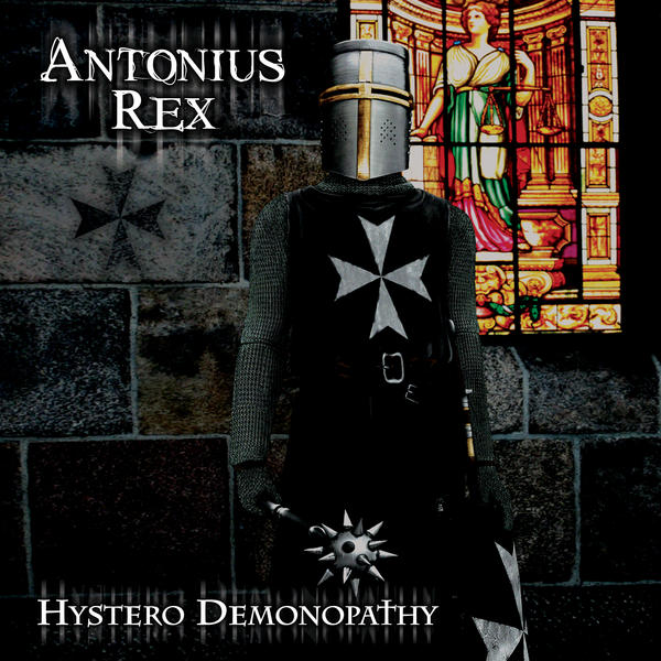 Antonius Rex — Hystero Demonopathy