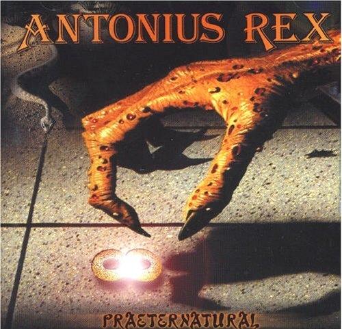 Antonius Rex — Praeternatural