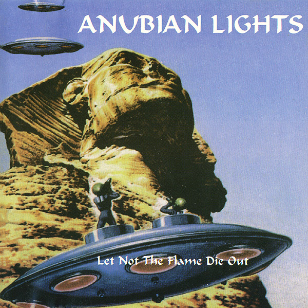 Anubian Lights  — Let Not the Flame Die Out