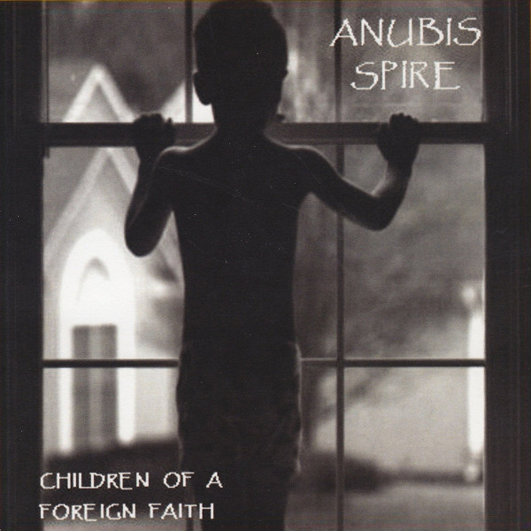 Anubis Spire — Children of a Foreign Faith