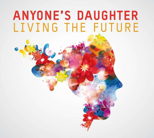 Anyone's Daughter — Living the Future