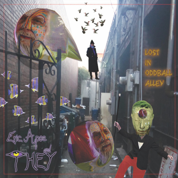 Eric Apoe and They — Lost in Oddball Alley