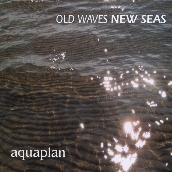 Aquaplan — Old Waves, New Seas