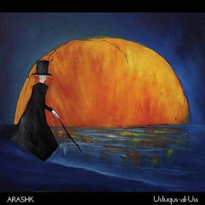 Arashk — Ustuqus-al-Uss