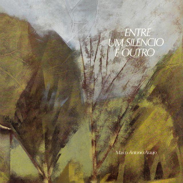Marco Antonio Araujo — Entre um Silencio e Outro