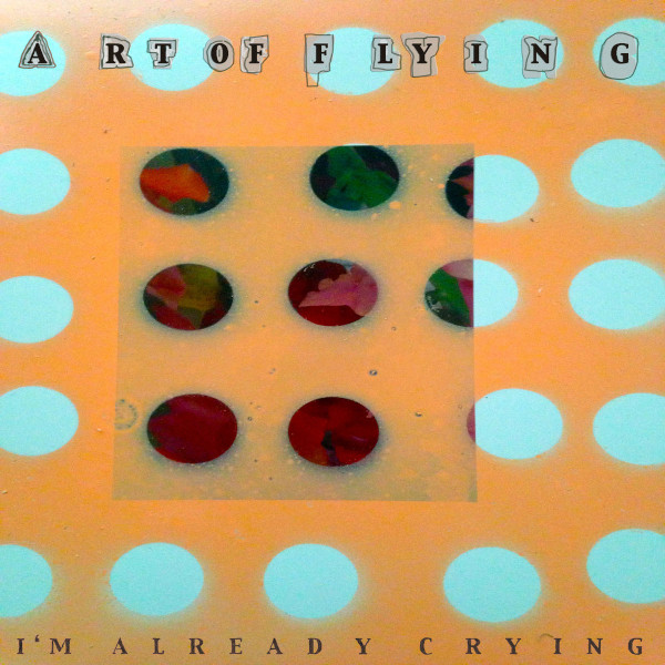 Art of Flying — I'm Already Crying