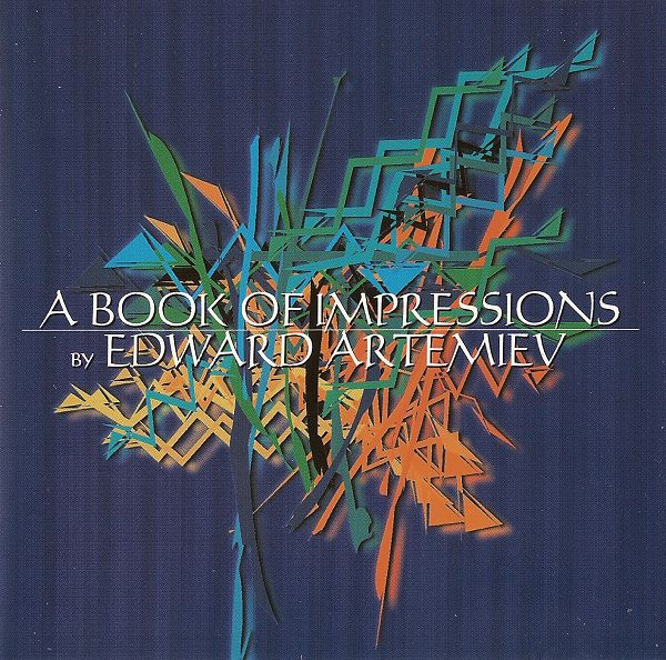 Edward  Artemiev — A Book of Impressions