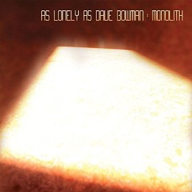 As Lonely as Dave Bowman — Monolith